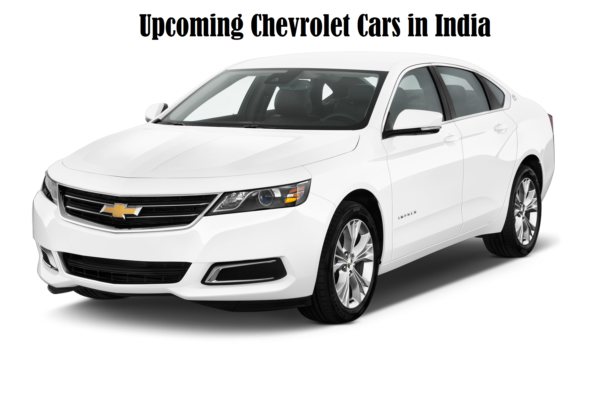 Upcoming Chevrolet Cars in India| Launch | Price| Specs | Images